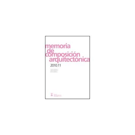 MEMORIA DE COMPOSICION ARQUITECTONICA 2010/2011