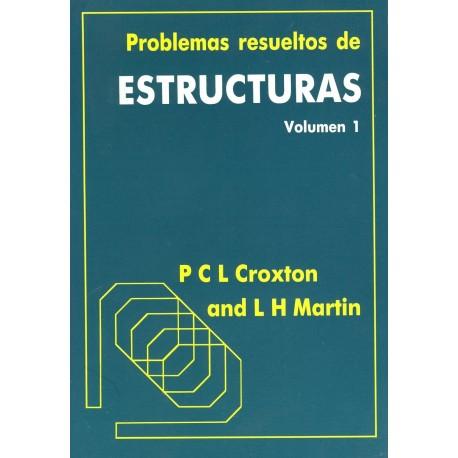 PROBLEMAS RESUELTOS DE ESTRUCTURAS - Volumen 1