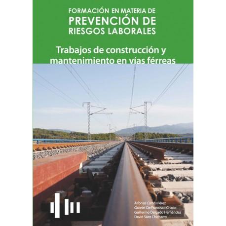 FORMACION EN MATERIA DE PRL - TRABAJO DE CONSTRUCCION Y MANTENIMIENTO DE VIAS FERREAS