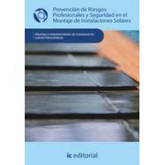 PREVENCION DE RIESGOS PROFESIONALES Y SEGURIDAD EN EL MONTAJE DE INSTALACIONES SOLARES