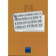 REGIMEN JURIDICO DE LA CONSTRUCCION Y EXPLOTACION DE OBRAS PUBLICAS