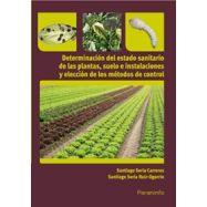 DETERMINACION DEL ESTADO SANITARIO DE LAS PLANTAS , SUELO E INSTALACIONES Y ELECCION DE LOS METODOS DE CONTROL