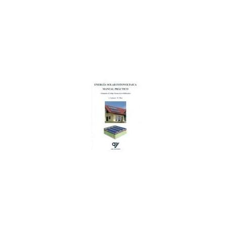 ENERGÍA SOLAR FOTOVOLTAICA. MANUAL PRÁCTICO.Adaptado al Código Técnico de la Edificación (CTE).