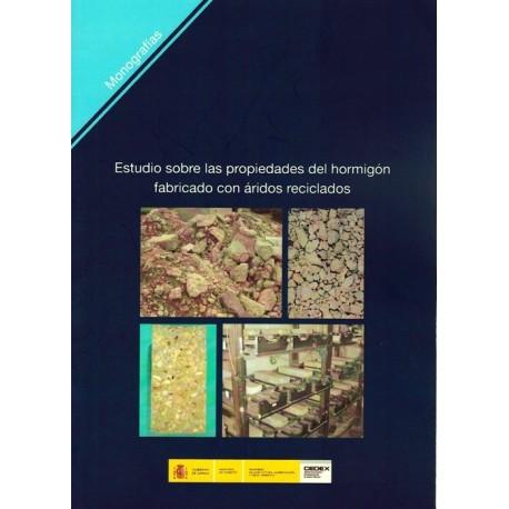 ESTUDIO SOBRE LAS PROPEDADES DEL HORMIGON FABRICADO CON ARIDOS RECICLADOS