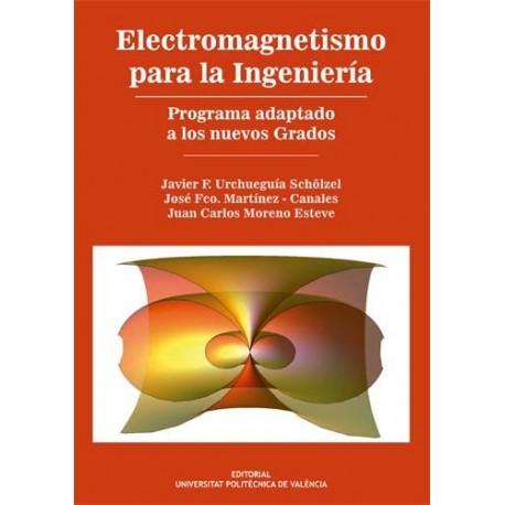 ELECTROMAGNETISMO PARA LA INGENIERIA. Programa Adaptado a los nuevos Grados
