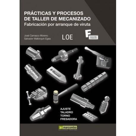 PRACTICAS Y PROCESOS DE TALLER DE MECANIZADO. Fabricación por Arranque de Viruta