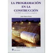 LA PROGRAMACION EN LA CONSTRUCCION. El PERT en versión completa