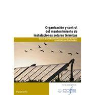 ORGANIZACIÓN Y CONTROL DEL MANTENIMIENTO DE INSTALACIONES SOLARES TERMICAS