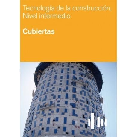 TECNOLOGIA DE LA CONSTRUCCION . NIVEL INTERMEDIO. CUBIERTAS
