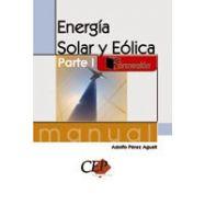 MANUAL DE ENERGIA SOLAR Y EOLICA. Parte 1
