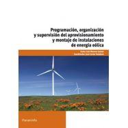 PROGRAMACION, ORGANIZACIÓN Y SUPERVISION DEL APROVISIONAMIENTO Y MONTAJE DE INSTALACIONES DE ENERGIA EOLICA