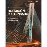 EL HORMIGON PRETENSADO. En Ingeniería y Arquitectura