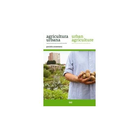AGRICULTURA URBANA. Espacios de cultivo para una Ciudad Sostenible