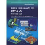 DISEÑO Y FABRICACION CON CATIA V5. Módulos CAM