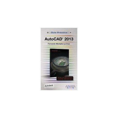 AUTOCAD 2013. Guía Práctica