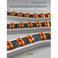 DIRECCION Y GESTION DE LA PRODUCCION: Una Aproximación mediante la simulación.