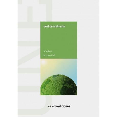 GESTION AMBIENTAL. Manual de Normas UNE - 3ª Edición