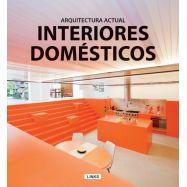 INTERIORES DOMESTICOS. Arquitectura actual
