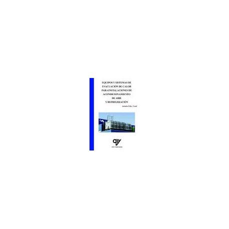 EQUIPOS Y SISTEMAS DE EVACUACION DE CALOR PARA INSTALACIONES DE ACONDICIONAMIENTO DE AIRE Y REFRIGERACION