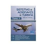 SISTEMAS DE AERONAVES DE TURBINA. Tomo 0