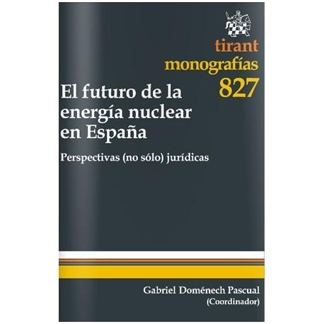 EL FUTURO DE LA ENERGIA NUCLEAR EN ESPAÑA