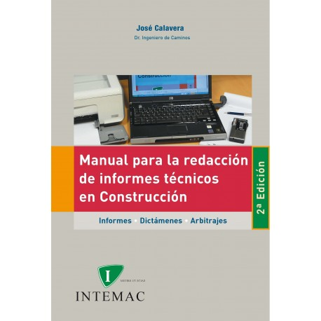 MANUAL PARA LA REDACCION DE INFORMES TECNICOS EN CONSTRUCCION. Informes , Dictámenes, Arbitrajes - 2ª Edición (Incluye CD)
