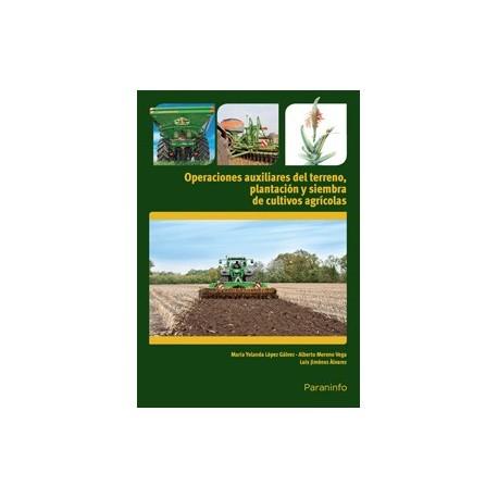 OPERACIONES AUXILIARES DE PREPARACION DEL TERRENO, PLANTACION Y SIEMBRA, DE CULTIVOS AGRICOLAS