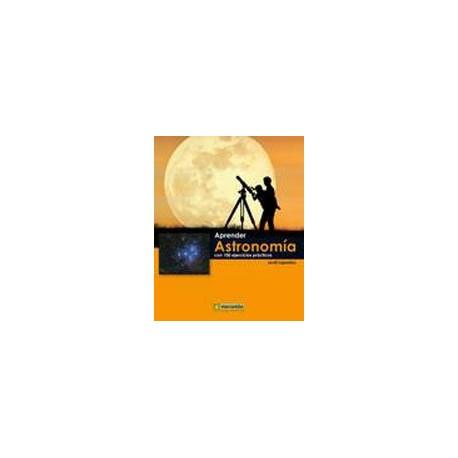 APRENDER ASTRONOMIA CON 100 EJERCICIOS PRACTICOS