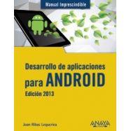 DESARROLLO DE APLICACIONES PARA ANDROID. Edición de 2013