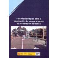 GUIA METODOLOGICA PARA LA ELABORACION DE PLANES URBANOS DE MODERACION DE TRAFICO