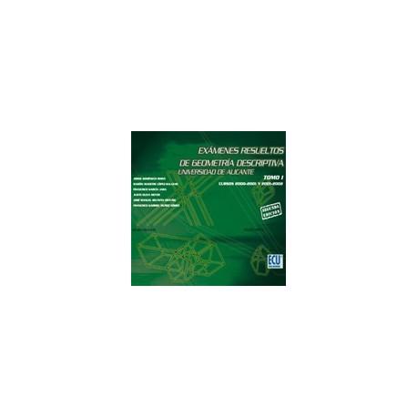 EXAMENES RESUELTOS DE GEOMTERIA DESCRIPTIVA. Universidad de ALicante - Tomo 1 (2ª Edición)