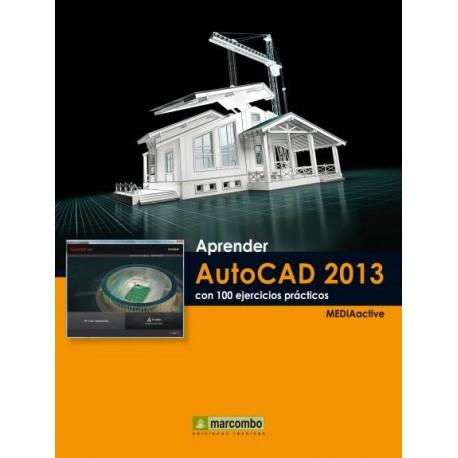 APRENDER AUTOCAD 2013 CON 100 EJERCICIOS PRACTICOS