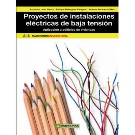 PROYECTOS DE INSTALACIONES ELECTRICAS DE BAJA TENSION. Aplicación a Edificios de Viviendas