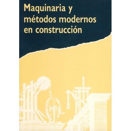 MAQUINARIA Y METODOS MODERNOS DE CONSTRUCCION