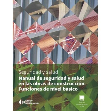 MANUAL DE SEGURIDAD Y SALUD EN LAS OBRAS DE CONSTRUCCION. Funciones Nivel Básico