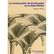 LA CONSTRUCCION DE LAS BOVEDAS EN LA EDAD MEDIA