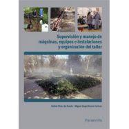 SUPERVISION Y MANEJO DE MAQUINAS, EQUIPOS E INSTALACIONES Y ORGANIZACIÓN DE TALLER