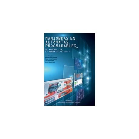 MANIOBRAS EN AUTÓMATAS PROGRAMABLES. DE ACUERDO CON LA NORMA IEC-61131-3