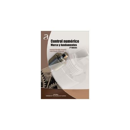 CONTROL NUMÉRICO. MARCO Y FUNDAMENTOS - 2ª Edición