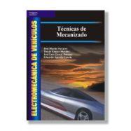 ELECTROMECÁNICA DE VEHÍCULOS. TÉCNICAS DE MECANIZADO