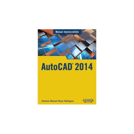 AUTOCAD 2014. Manual Imprescindible