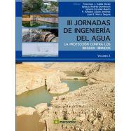 III JORNADAS DE INGENIERIA DEL AGUA. Volumen 2. La protección contra los riesgos Hídricos
