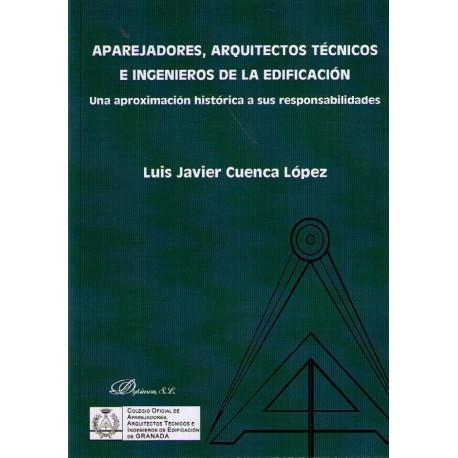 APAREJADORES, ARQUITECTOS TECNICOS E INGENIEROS DE LA EDIFICACION. Una Aproximación Histórica de sus Responsabilidades