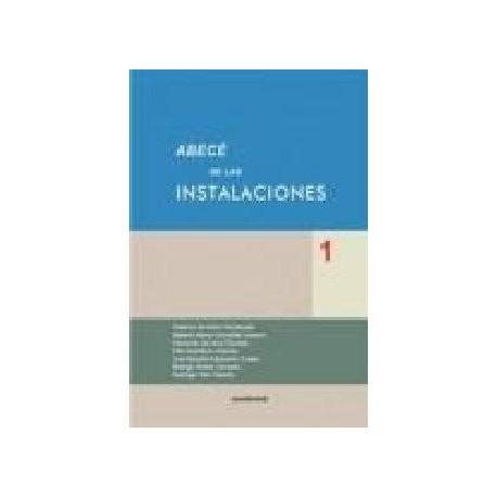 ABECÉ DE LAS INSTALACIONES - Volumen 1