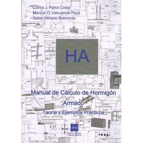 H.A. MANUAL DE CALCULO DE HORMIGON ARMADO. Teoría y Ejemplos prácticos