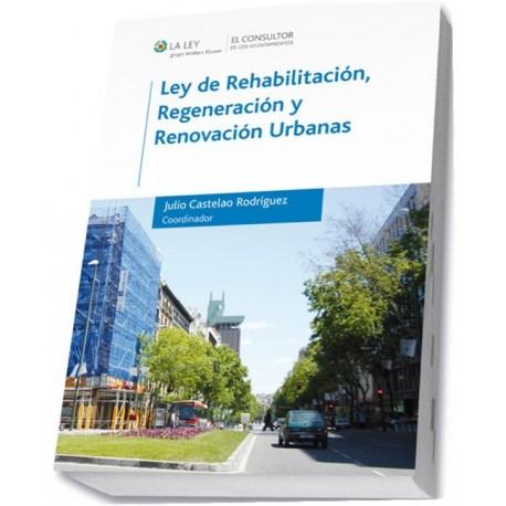 LEY DE REHABILITACION, REGENERACION Y RENOVACION URBANAS