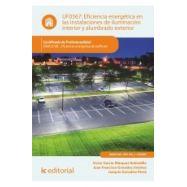 EFICIENCIA ENERGETICA EN LAS INSTALACIONES DE ILUMINACION INTERIOR Y ALUMBRADO EXTERIOR