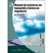 MANUAL DE PRACTICAS DE TOPOGRAFIA CLASICA EN INGENIERIA