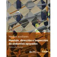 MONTAJE, DIRECCION E INSPECCION DE ANDAMIOS APOYADOS. Primera Parte: Montaje