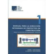 MANUAL PARA LA DIRECCION INTEGRADA DE PROYECTOS EN CONSTRUCCION